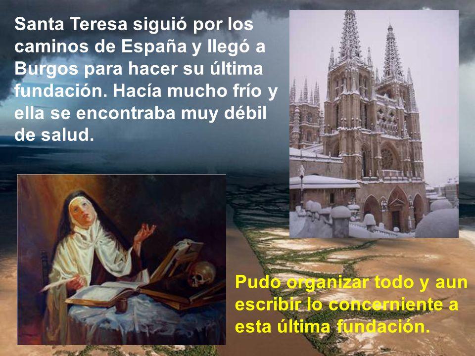 Los contratiempos no terminaban. Nombraron nuevo nuncio y nuevos visitadores contrarios a la reforma de santa Teresa. Ella, por medio de amigos, tuvo