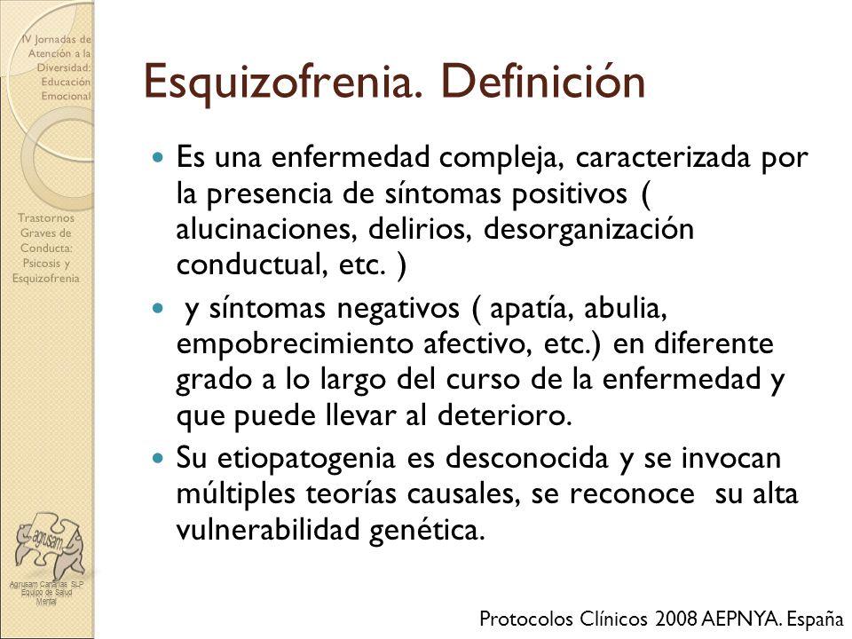 Trastornos Graves de Conducta: Psicosis y Esquizofrenia IV Jornadas de Atención a la Diversidad: Educación Emocional Esquizofrenia. Definición Es una
