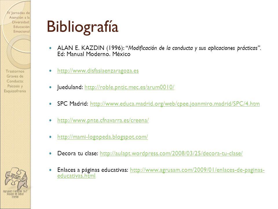 Trastornos Graves de Conducta: Psicosis y Esquizofrenia IV Jornadas de Atención a la Diversidad: Educación Emocional Bibliografía ALAN E. KAZDIN (1996