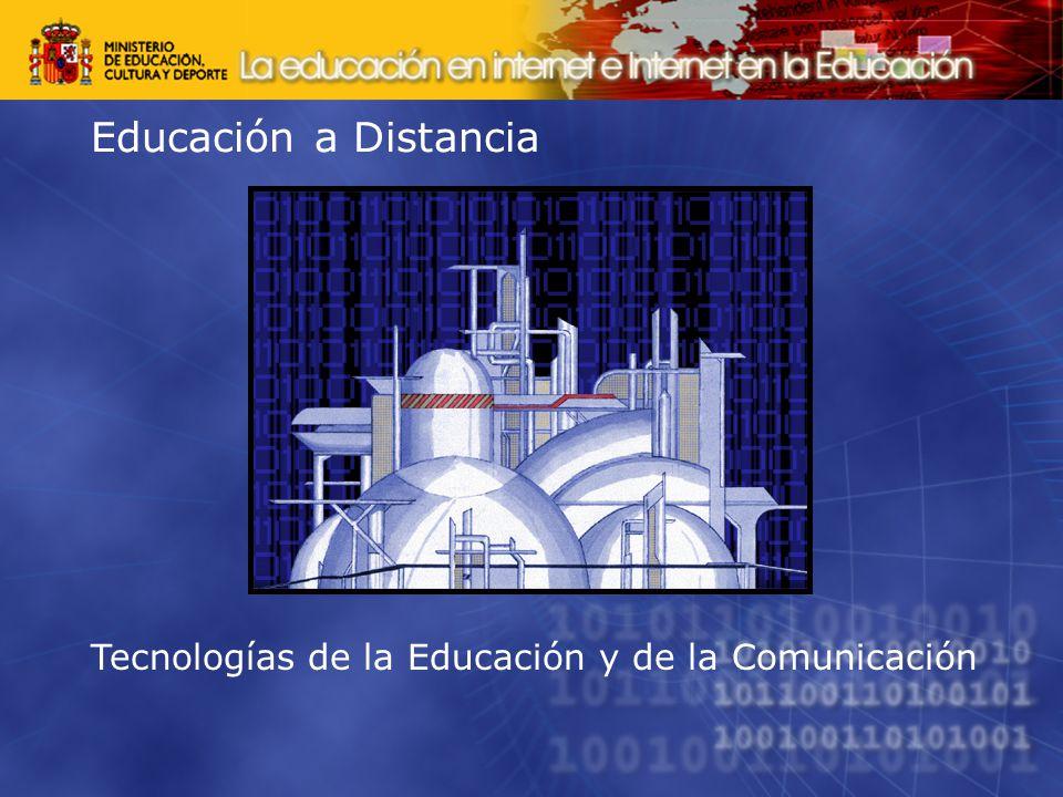 Educación a Distancia Tecnologías de la Educación y de la Comunicación