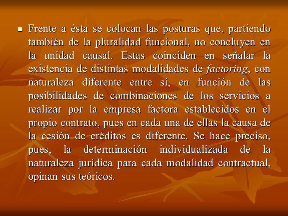 Frente a ésta se colocan las posturas que, partiendo también de la pluralidad funcional, no concluyen en la unidad causal. Estas coinciden en señalar