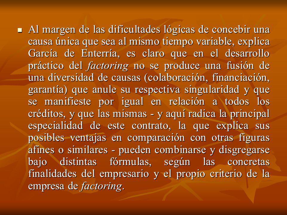 Al margen de las dificultades lógicas de concebir una causa única que sea al mismo tiempo variable, explica García de Enterría, es claro que en el des