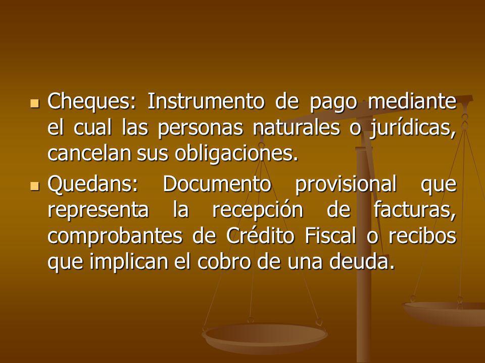 Cheques: Instrumento de pago mediante el cual las personas naturales o jurídicas, cancelan sus obligaciones. Cheques: Instrumento de pago mediante el