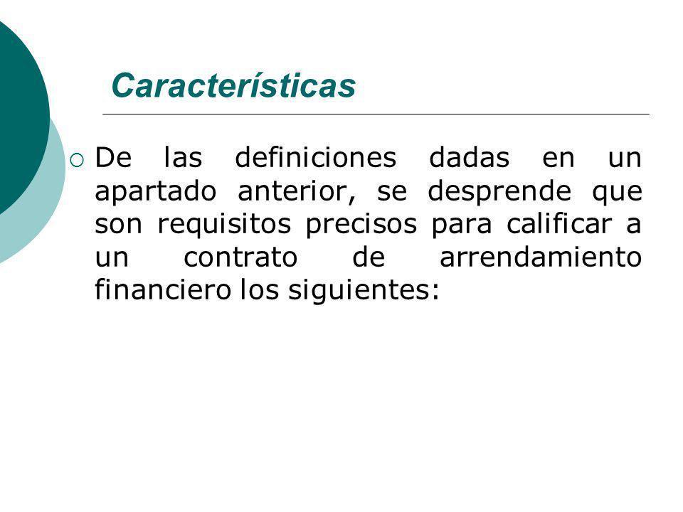 Características De las definiciones dadas en un apartado anterior, se desprende que son requisitos precisos para calificar a un contrato de arrendamie