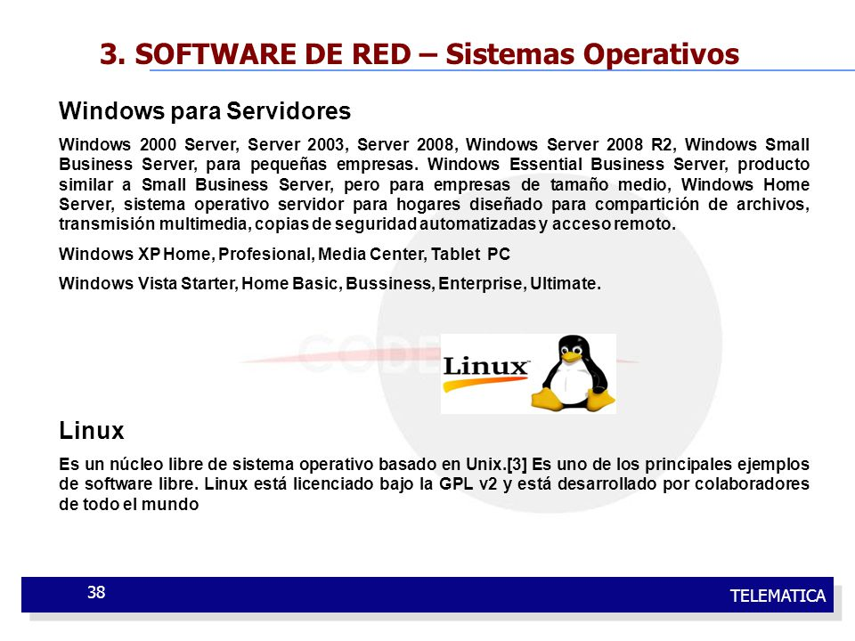 TELEMATICA 38 3. SOFTWARE DE RED – Sistemas Operativos Windows para Servidores Windows 2000 Server, Server 2003, Server 2008, Windows Server 2008 R2,