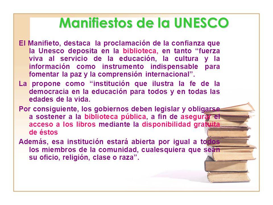 El Manifieto, destaca la proclamación de la confianza que la Unesco deposita en la biblioteca, en tanto fuerza viva al servicio de la educación, la cultura y la información como instrumento indispensable para fomentar la paz y la comprensión internacional.