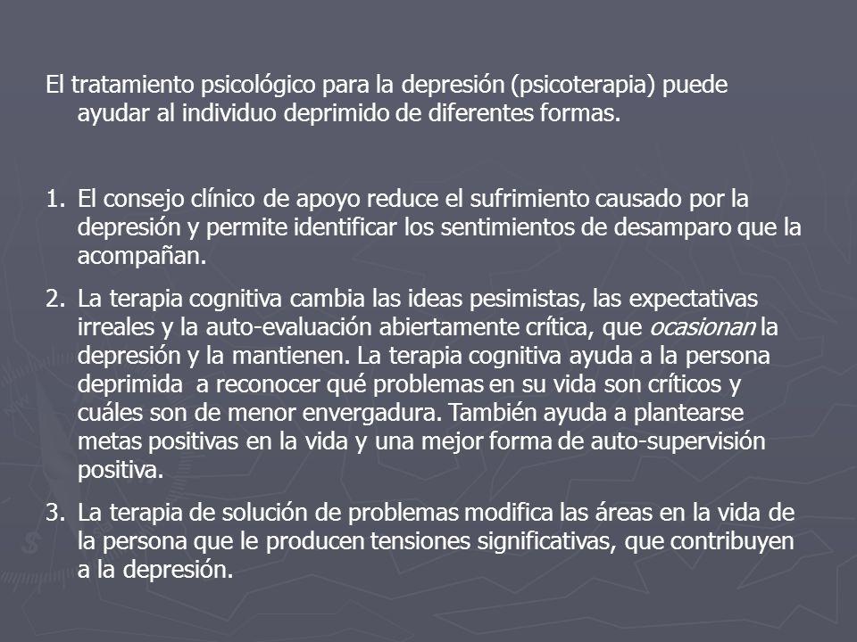 El tratamiento psicológico para la depresión (psicoterapia) puede ayudar al individuo deprimido de diferentes formas. 1.El consejo clínico de apoyo re