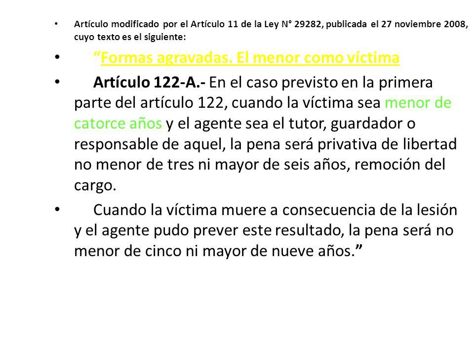 Artículo modificado por el Artículo 11 de la Ley N° 29282, publicada el 27 noviembre 2008, cuyo texto es el siguiente: Formas agravadas. El menor como