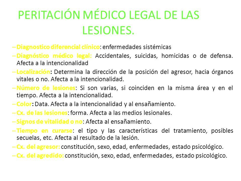 PERITACIÓN MÉDICO LEGAL DE LAS LESIONES. – Diagnostico diferencial clínico: enfermedades sistémicas – Diagnóstico médico legal: Accidentales, suicidas