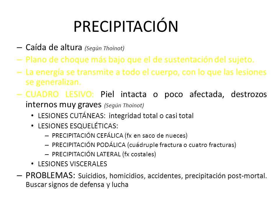 PRECIPITACIÓN – Caída de altura (Según Thoinot) – Plano de choque más bajo que el de sustentación del sujeto. – La energía se transmite a todo el cuer