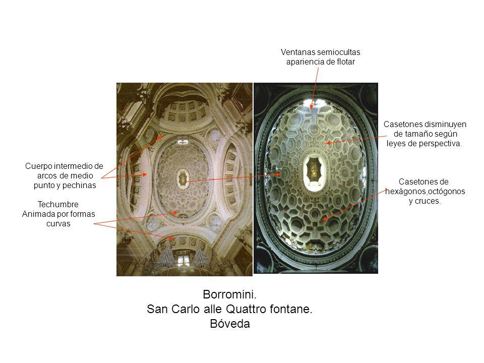Borromini. San Carlo alle Quattro fontane. Bóveda Casetones de hexágonos,octógonos y cruces. Techumbre Animada por formas curvas Cuerpo intermedio de