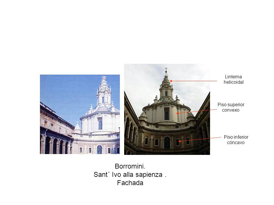 Borromini. Sant´ Ivo alla sapienza. Fachada Piso inferior cóncavo Piso superior convexo Linterna helicoidal