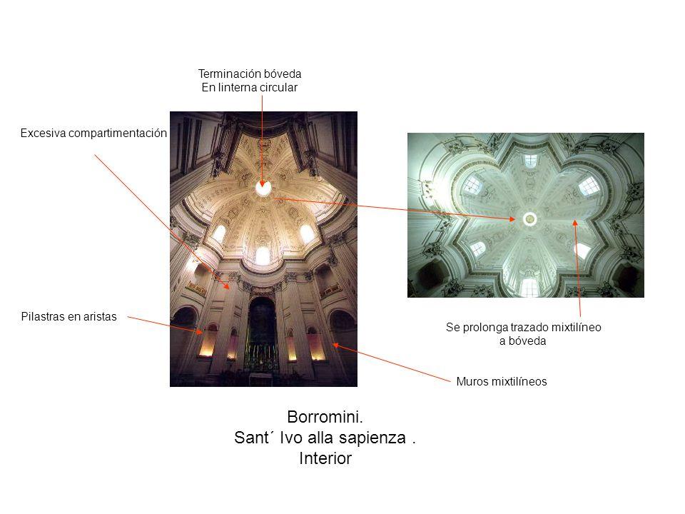 Borromini. Sant´ Ivo alla sapienza. Interior Muros mixtilíneos Pilastras en aristas Se prolonga trazado mixtilíneo a bóveda Terminación bóveda En lint