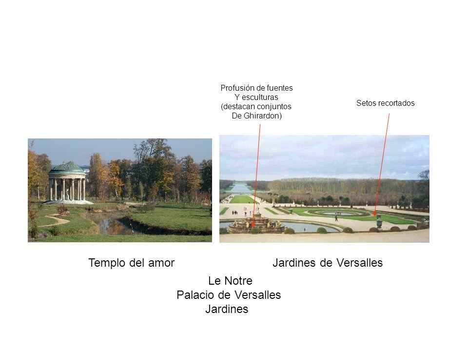 Templo del amorJardines de Versalles Le Notre Palacio de Versalles Jardines Setos recortados Profusión de fuentes Y esculturas (destacan conjuntos De