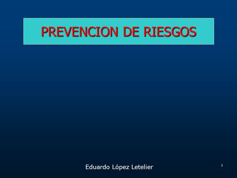 Eduardo López Letelier 1 PREVENCION DE RIESGOS