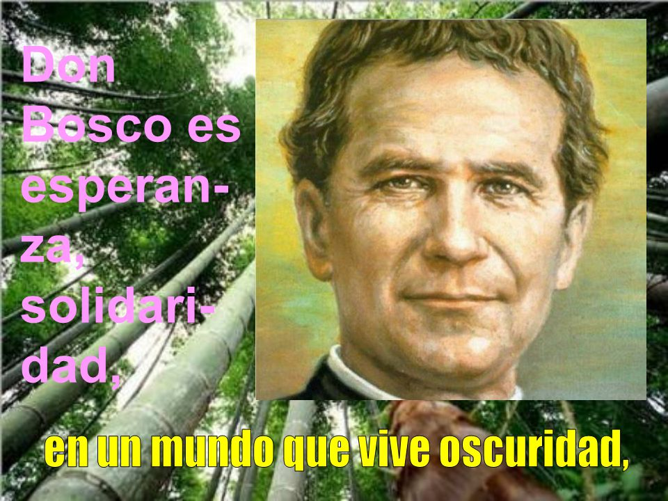 Ven con don Bosco, marcharás; ven con don Bosco en la amistad; ven con don Bosco: un nuevo ritmo vivirás.