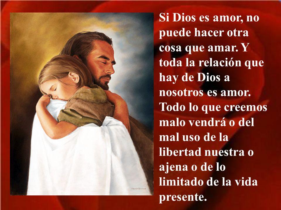 El amor de Dios es el origen de todas las cosas: la creación, la redención, nuestra vida y la esperanza en la eternidad.