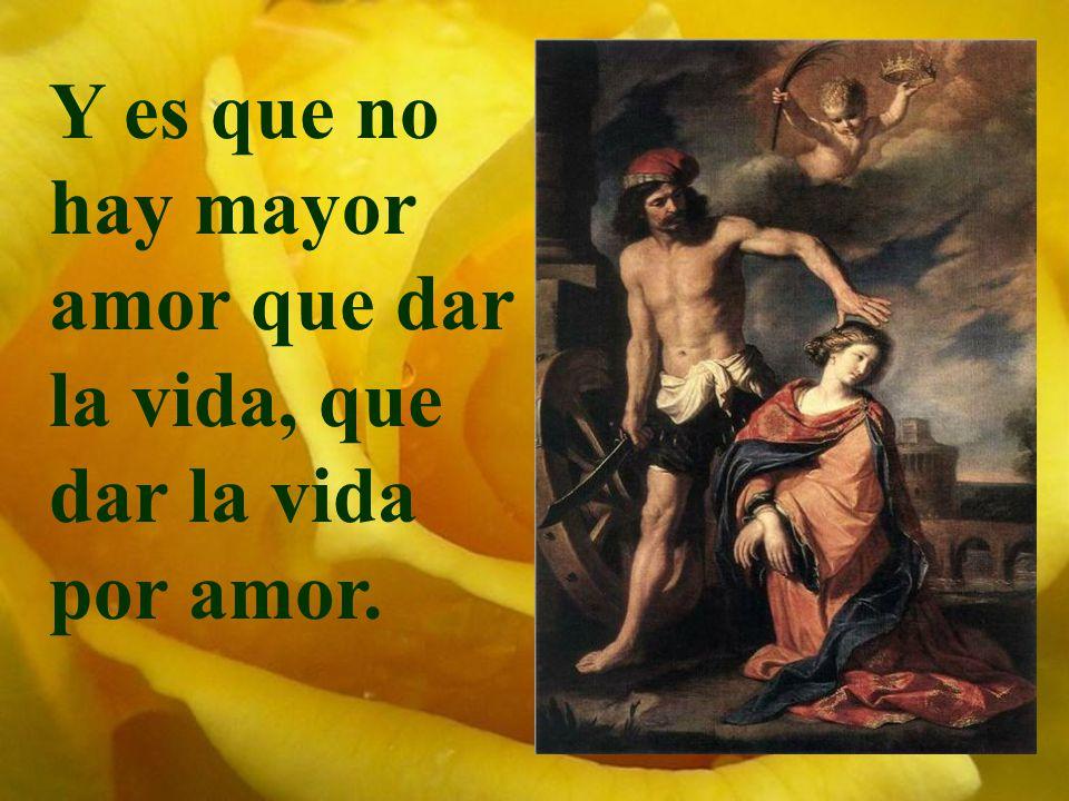 el amor con el que nos amamos y en la propia entrega a los demás.