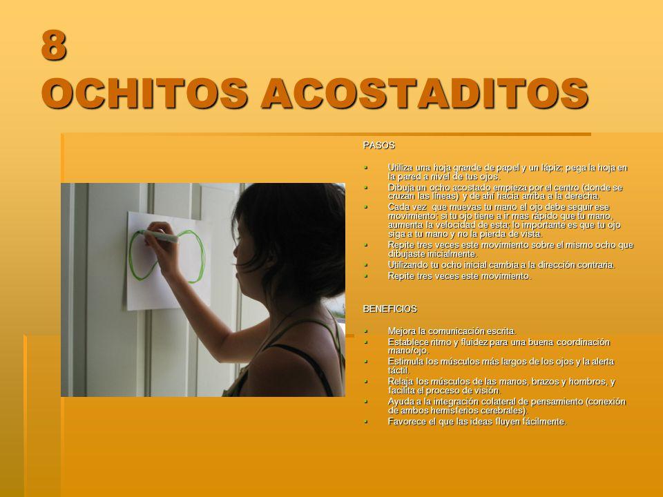 8 OCHITOS ACOSTADITOS PASOS Utiliza una hoja grande de papel y un lápiz; pega la hoja en la pared a nivel de tus ojos. Utiliza una hoja grande de pape