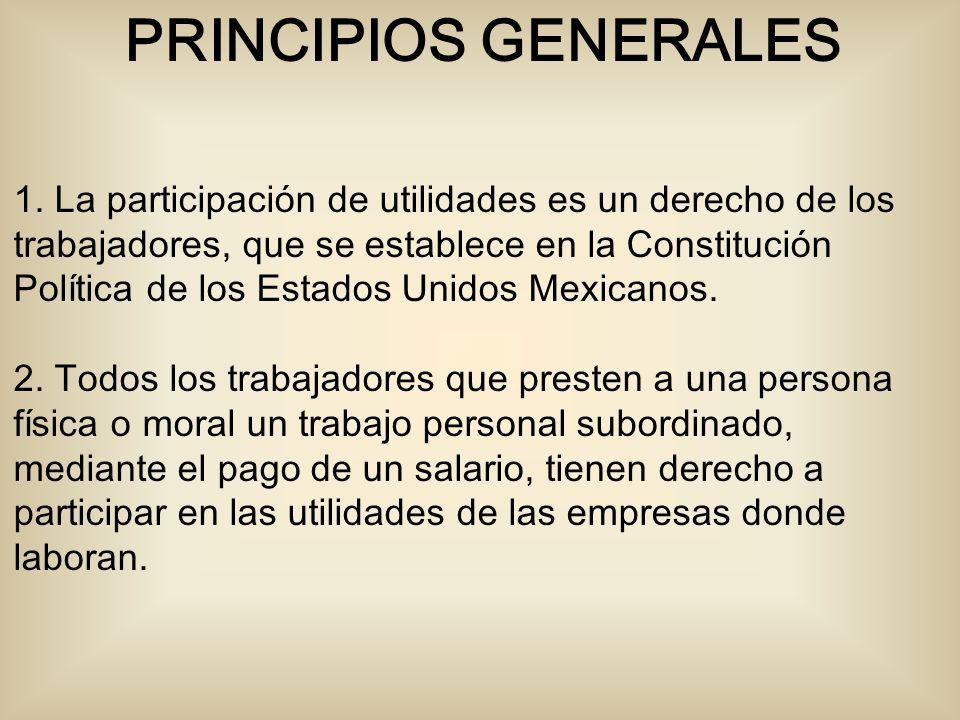 1. La participación de utilidades es un derecho de los trabajadores, que se establece en la Constitución Política de los Estados Unidos Mexicanos. 2.