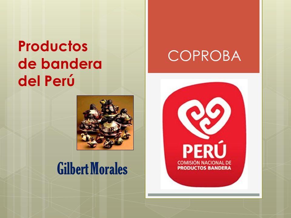 Productos de bandera del Perú Gilbert Morales COPROBA