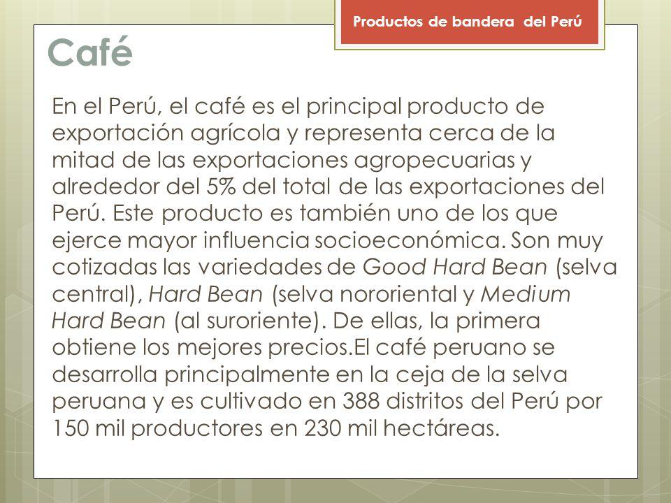 Café En el Perú, el café es el principal producto de exportación agrícola y representa cerca de la mitad de las exportaciones agropecuarias y alrededor del 5% del total de las exportaciones del Perú.
