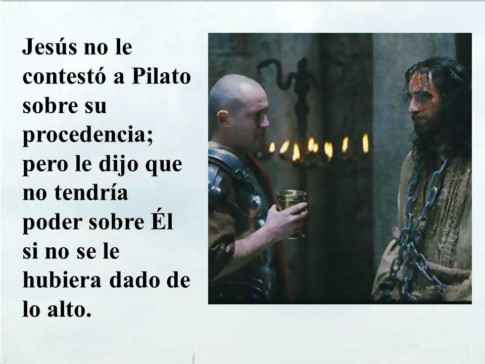 Entonces Pilato sacó a Jesús fuera y lo presentó a los judíos diciendo: Aquí lo tenéis.