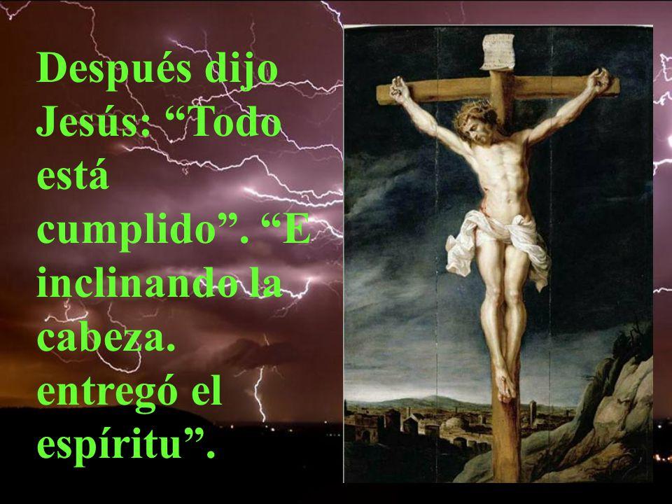Más tarde Jesús dijo: Tengo sed.Podemos contemplar su grandísima sed material y espiritual.