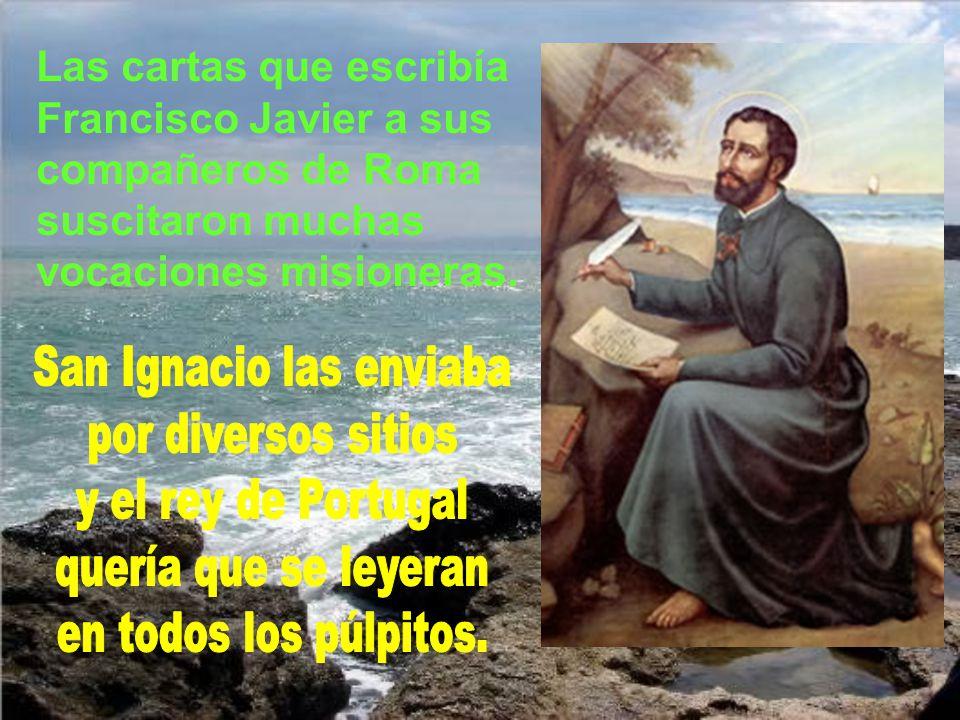 Las cartas que escribía Francisco Javier a sus compañeros de Roma suscitaron muchas vocaciones misioneras.