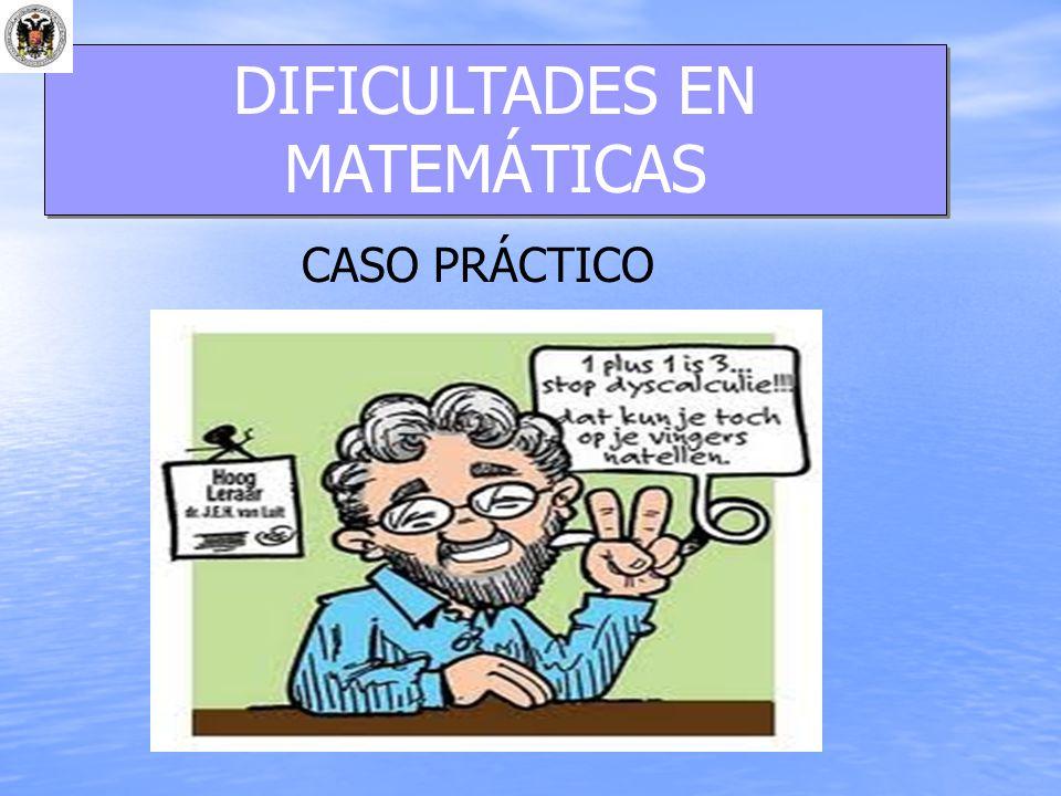 DIFICULTADES EN MATEMÁTICAS CASO PRÁCTICO