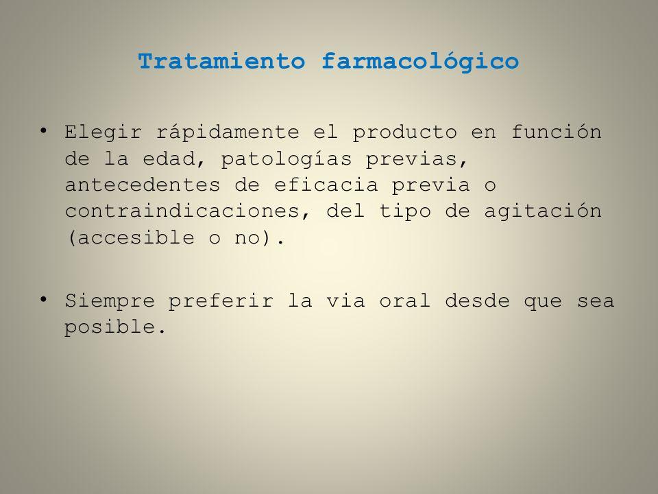 Tratamiento farmacológico Elegir rápidamente el producto en función de la edad, patologías previas, antecedentes de eficacia previa o contraindicacion