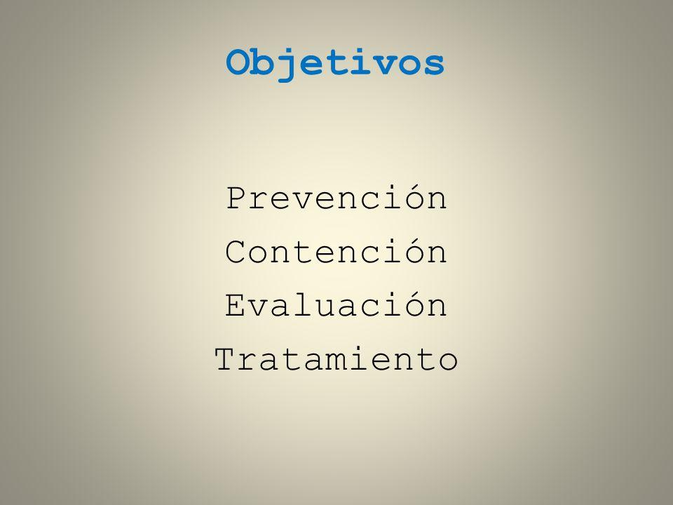 Objetivos Prevención Contención Evaluación Tratamiento