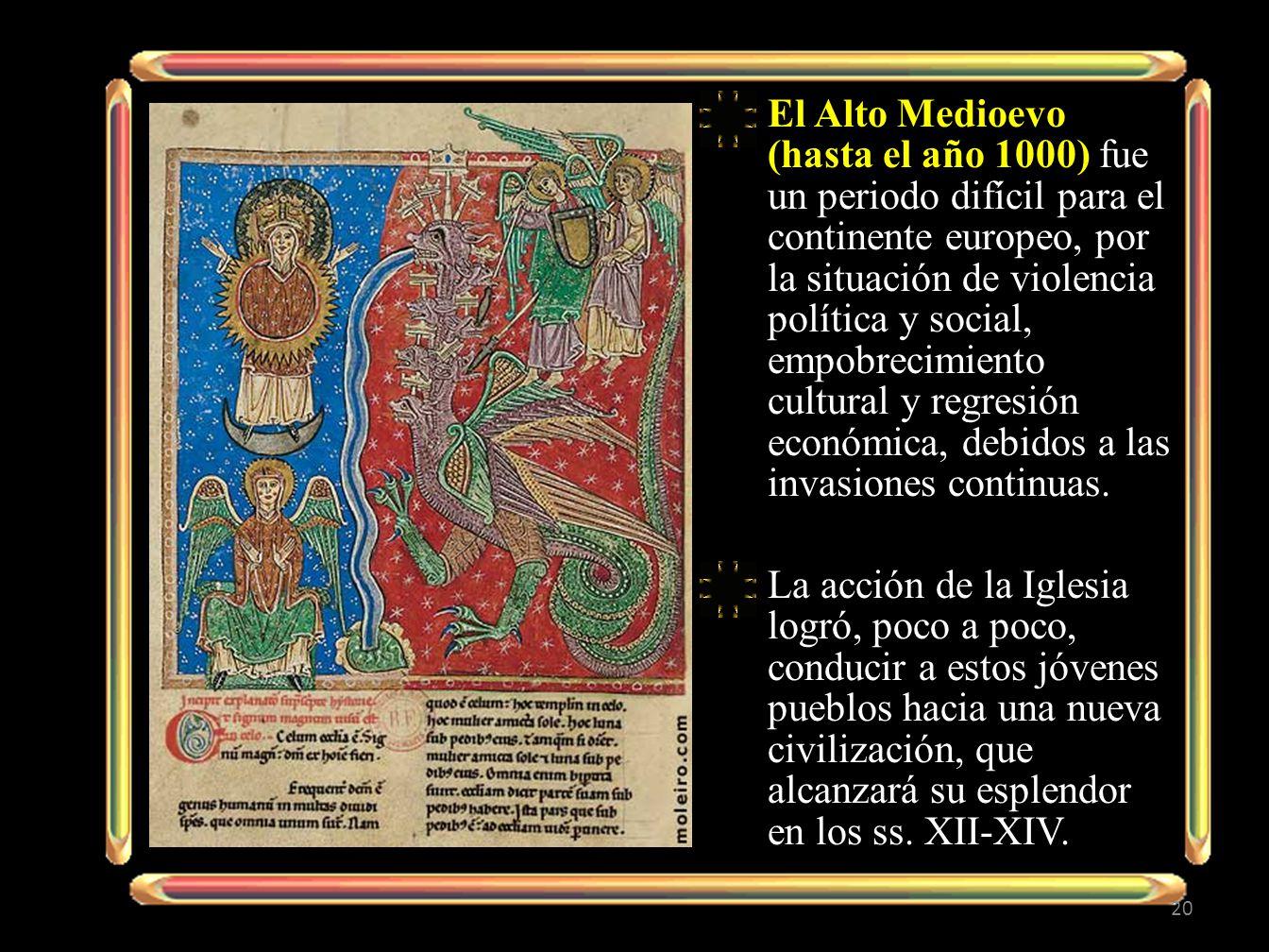 El Alto Medioevo (hasta el año 1000) fue un periodo difícil para el continente europeo, por la situación de violencia política y social, empobrecimien