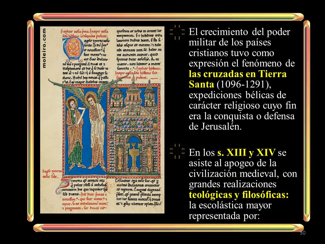 El crecimiento del poder militar de los países cristianos tuvo como expresión el fenómeno de las cruzadas en Tierra Santa (1096-1291), expediciones bé