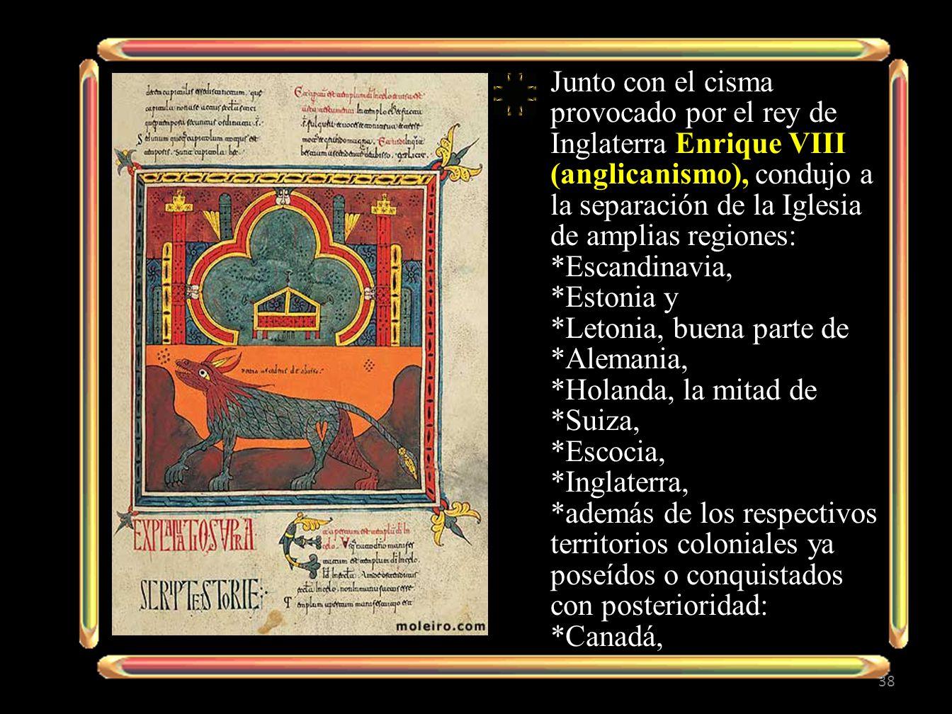 Junto con el cisma provocado por el rey de Inglaterra Enrique VIII (anglicanismo), condujo a la separación de la Iglesia de amplias regiones: *Escandi