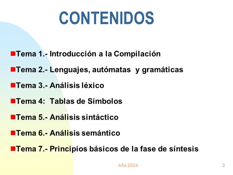 Año 200414 ANÁLISIS DEL PROGRAMA FUENTE nANALISIS LINEAL (Léxico- Exploración- Scanner) Se lee el programa como una cadena de izquierda a derecha, se agrupan y se generan componentes léxicos o tokens (secuencia de caracteres con significado colectivo) nANALISIS JERARQUICO (Sintáctico- Parser) Los componentes léxicos se agrupan en colecciones anidadas con un significado colectivo ( frases gramaticales que por lo general se representan mediante árboles sintácticos) nANALISIS SEMANTICO Se realizan revisiones para asegurar que los componentes de un programa se ajustan de un modo significativo