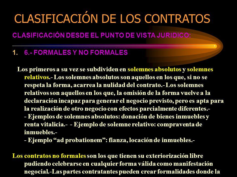 CLASIFICACIÓN DESDE EL PUNTO DE VISTA JURIDICO: 1.6.- FORMALES Y NO FORMALES Los primeros a su vez se subdividen en solemnes absolutos y solemnes rela