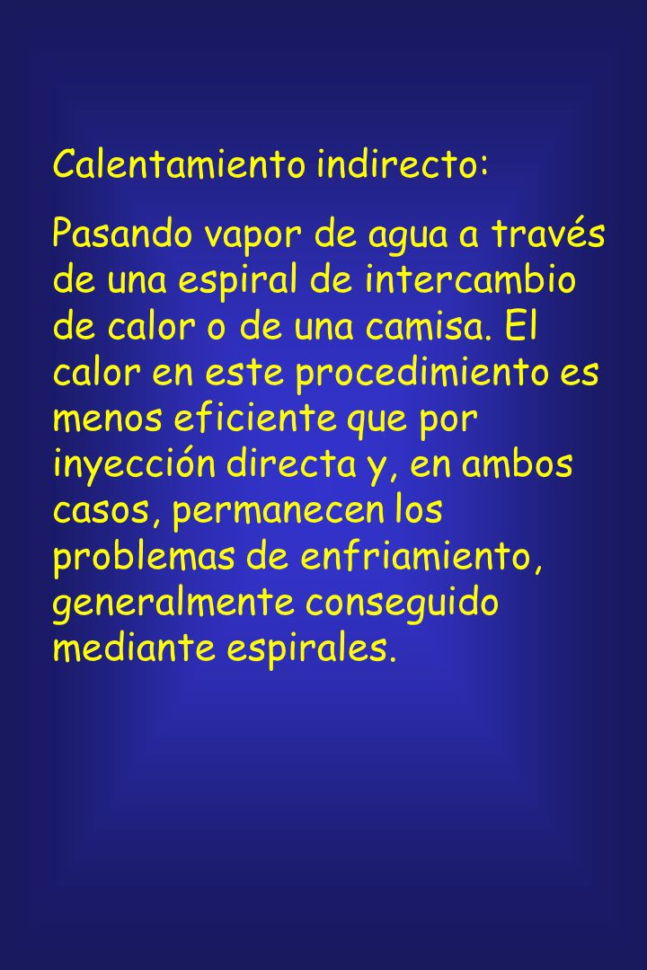 Inyección directa del vapor: Si se utilizan inyecciones directas de vapor se debe tener en cuenta que entre el 10 y el 20% del volumen final se deberá