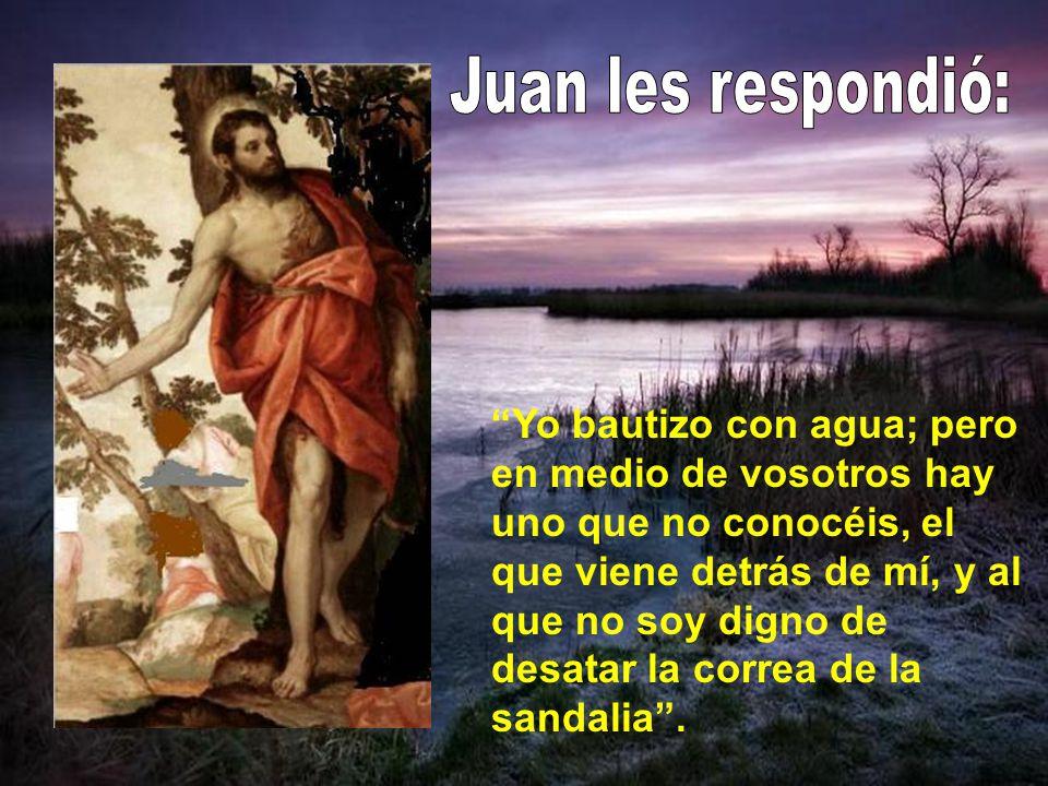 Entre los enviados había fariseos y le preguntaron: Entonces, ¿por qué bautizas, si tú no eres el Mesías, ni Elías, ni el profeta?