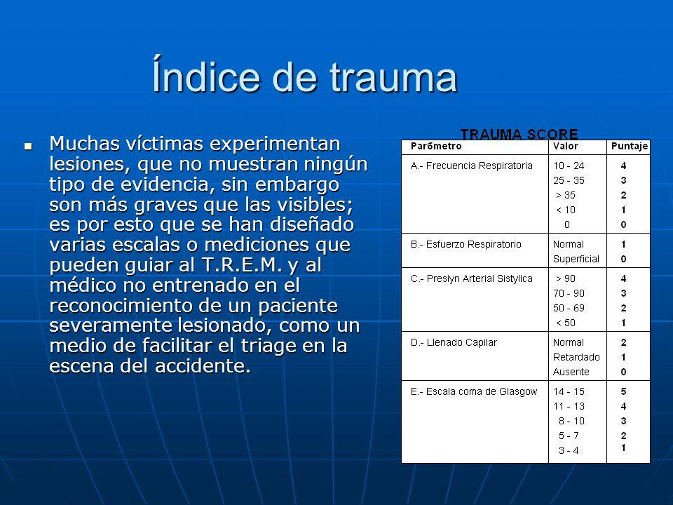 Índice de trauma Muchas víctimas experimentan lesiones, que no muestran ningún tipo de evidencia, sin embargo son más graves que las visibles; es por