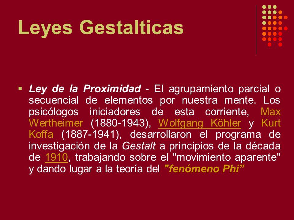 Leyes Gestalticas Ley de la Proximidad - El agrupamiento parcial o secuencial de elementos por nuestra mente.