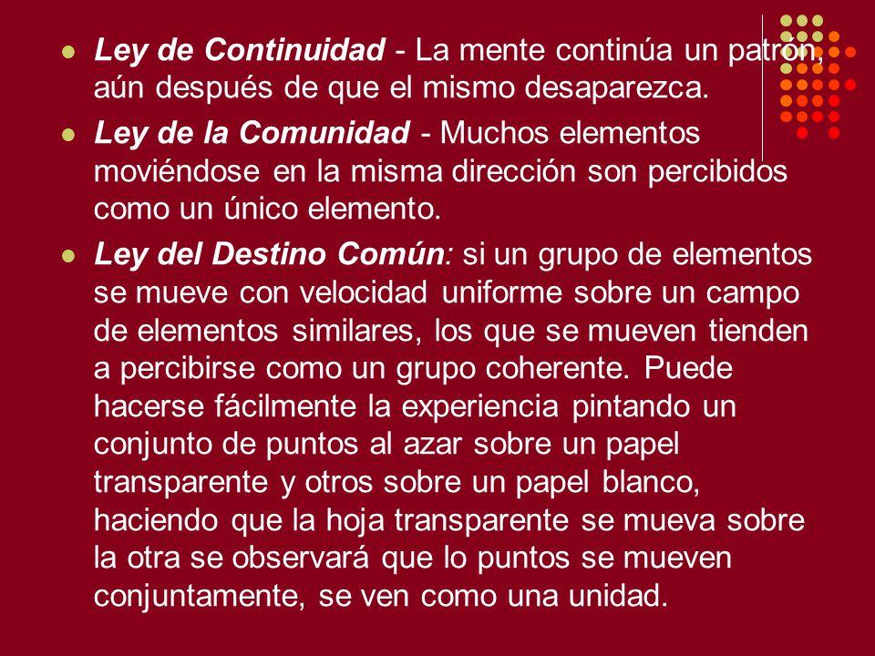 Ley de Continuidad - La mente continúa un patrón, aún después de que el mismo desaparezca.