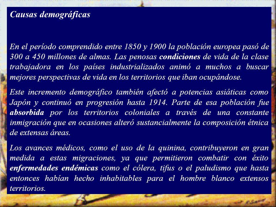 Causas demográficas En el período comprendido entre 1850 y 1900 la población europea pasó de 300 a 450 millones de almas.