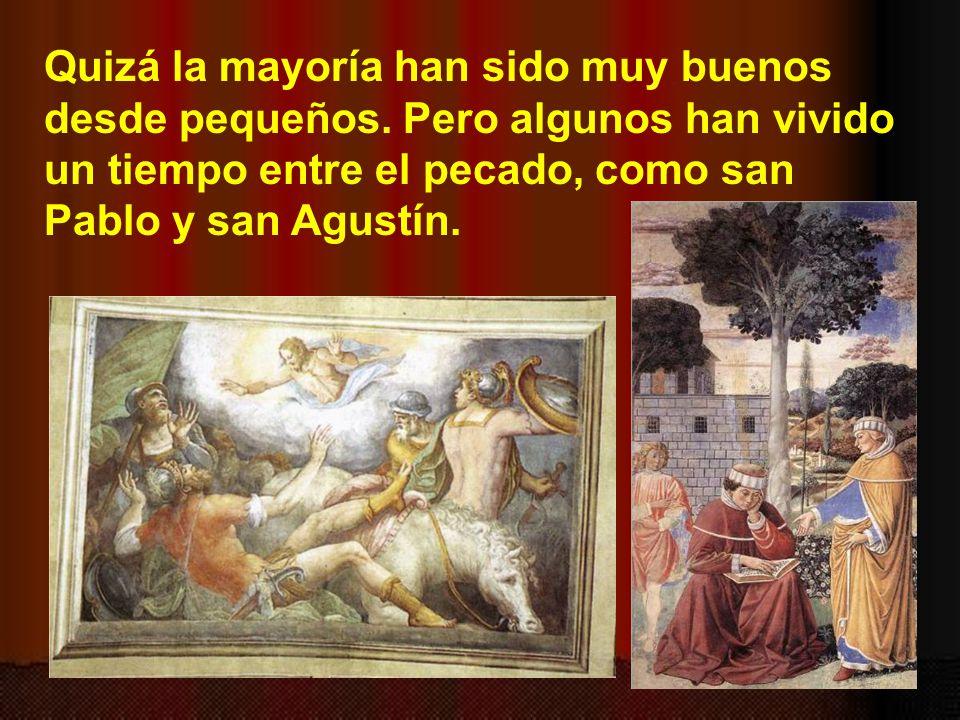 Algunos han ido a la guerra, como santa Juana de Arco.