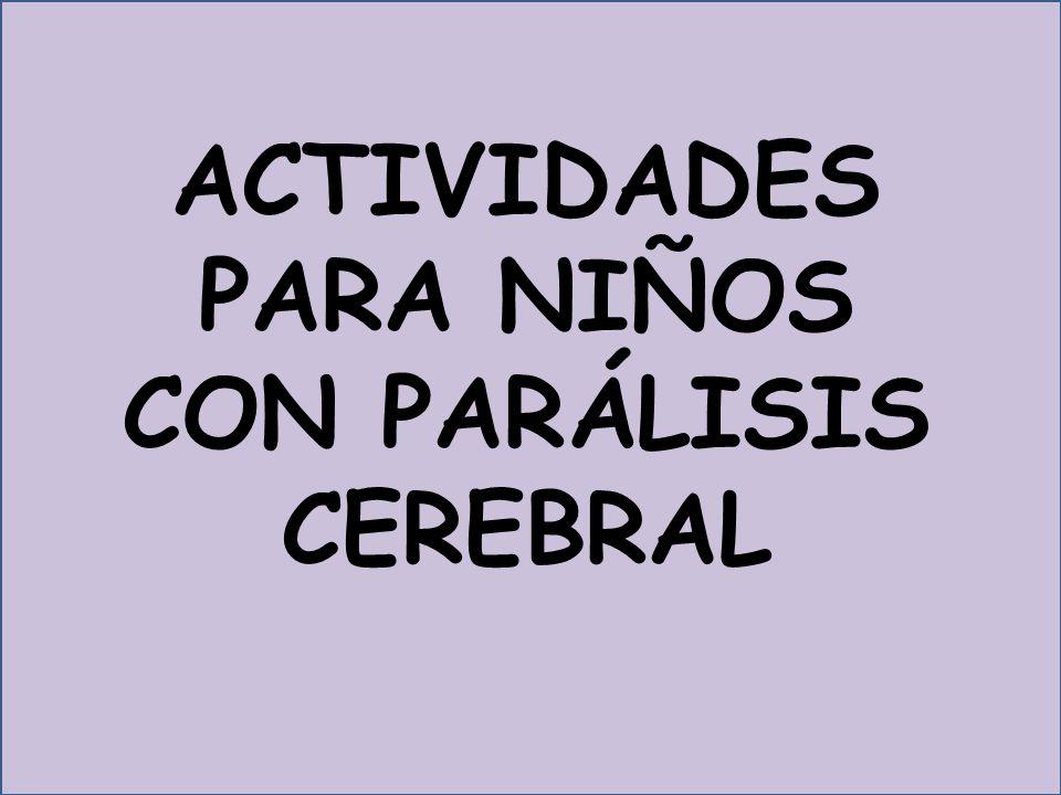 ACTIVIDADES PARA NIÑOS CON PARÁLISIS CEREBRAL