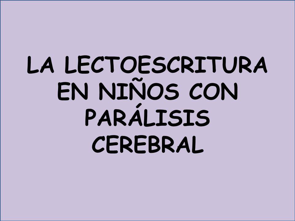 LA LECTOESCRITURA EN NIÑOS CON PARÁLISIS CEREBRAL
