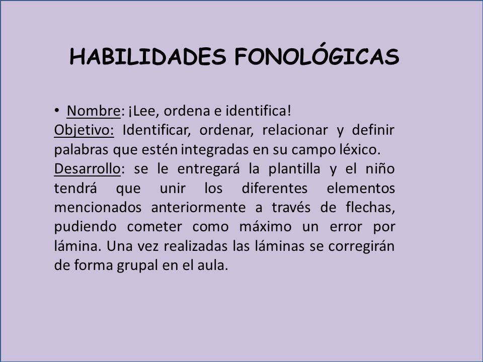 HABILIDADES FONOLÓGICAS Nombre: ¡Lee, ordena e identifica.