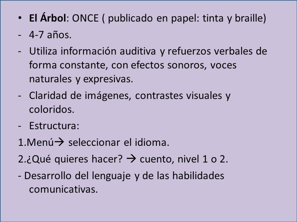 El Árbol: ONCE ( publicado en papel: tinta y braille) -4-7 años.