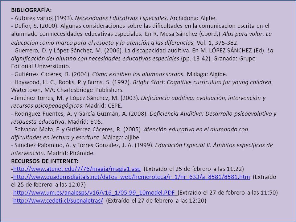 BIBLIOGRAFÍA: - Autores varios (1993).Necesidades Educativas Especiales.