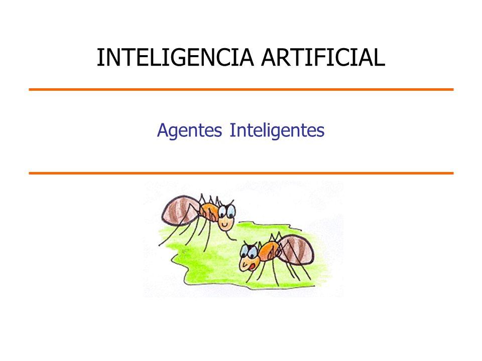 Agentes Inteligentes INTELIGENCIA ARTIFICIAL